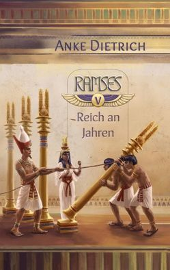 Ramses – Reich an Jahren – von Dietrich,  Anke