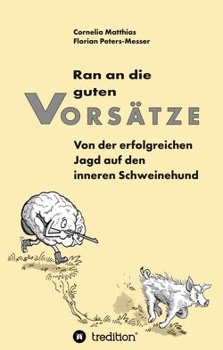 Ran an die guten Vorsätze von Matthias,  Cornelia, Peters-Messer,  Florian, Wossagk,  Lukas