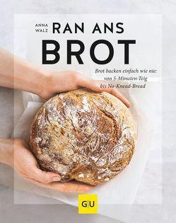 Ran ans Brot! von Walz,  Anna