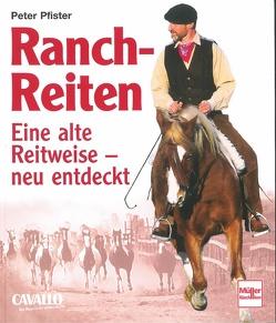 Ranch-Reiten von Pfister,  Peter