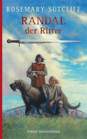 Randal der Ritter von Keeping,  Charles, Keim,  Gustav, Sutcliff,  Rosemary