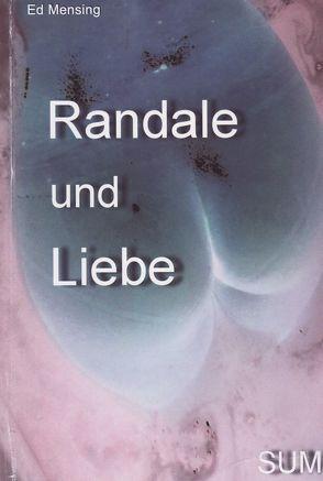 Randale und Liebe von Mensing,  Eberhard, Mensing,  Ed