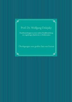 Randbemerkungen zu einer uralten Randbemerkung mit zugehörigen Spielereien in Mathematica von Dolejsky,  Wolfgang