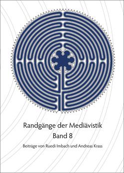 Randgänge der Mediävistik – Band 8 von Imbach,  Ruedi, Krass,  Andreas, Stolz,  Michael