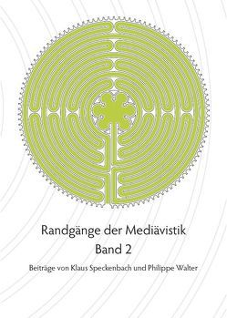 Randgänge der Mediävistik von Speckenbach,  Klaus, Stolz,  Michael, Walter,  Philippe