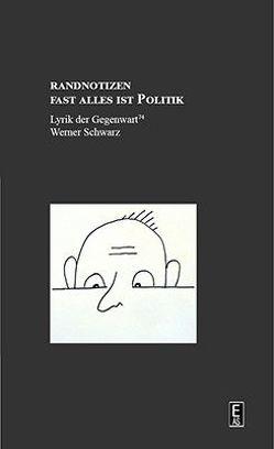 Randnotizen von Schwarz,  Werner