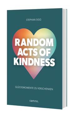 Random Act of Kindness von Sigg,  Stephan