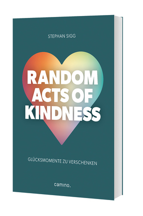 Random Act of Kindness von Sigg,  Stephan