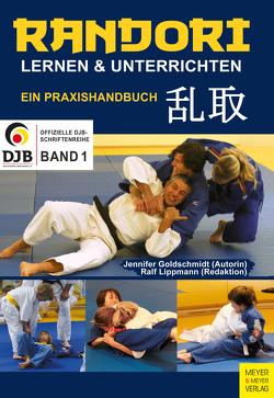Randori lernen und unterrichten von Goldschmidt,  Jennifer, Lippmann,  Ralf