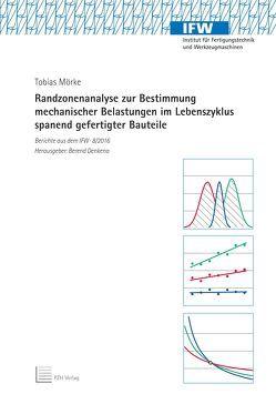 Randzonenanalyse zur Bestimmung mechanischer Belastungen im Lebenszyklus spanend gefertigter Bauteile von Denkena,  Berend, Mörke,  Tobias