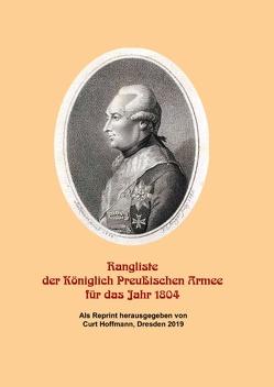Rangliste der Königlich Preußischen Armee für das Jahr 1804 von Hoffmann,  Curt