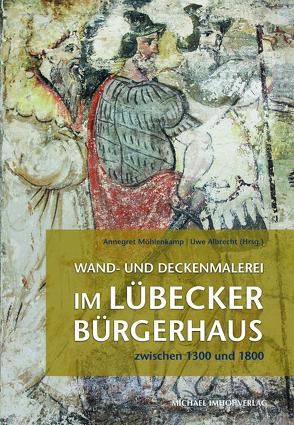 Ranken, Helden und Heilige im Lübecker Bürgerhaus von Albrecht,  Uwe, Möhlenkamp,  Annegret