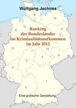 Ranking der Bundesländer in der Kriminalitätsbelastung im Jahr 2012 von Jochims,  Wolfgang