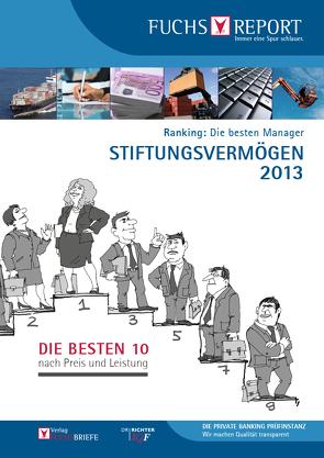 Ranking: Die besten Manager – Stiftungsvermögen 2013 von Vielhaber,  Ralf
