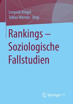 Rankings – Soziologische Fallstudien von Ringel,  Leopold, Werron,  Tobias