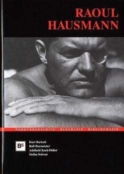 Raoul Hausmann (1886-1971) von Bartsch,  Kurt, Burmeister,  Jörn, Koch-Didier,  Adelheid, Schwar,  Stefan
