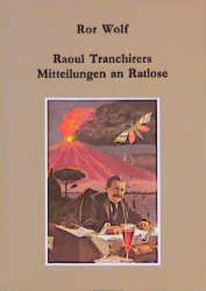 Raoul Tranchirers Mitteilungen an Ratlose von Wolf,  Ror