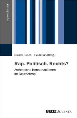 Rap. Politisch. Rechts? von Busch,  Nicolai, Süß,  Heidi