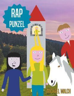 Rap-Punzel von Walch,  Michael