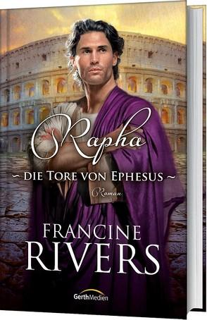 Rapha – Die Tore von Ephesus von Rivers,  Francine