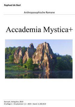 Raphael d'Bael | Anthroposophische Romane / Accademia Mystica+ von d'Bael,  Raphael