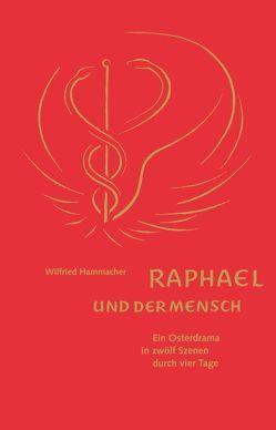 Raphael und der Mensch von Hammacher,  Wilfried