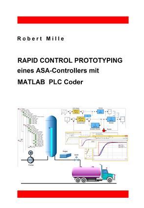 Rapid Control Prototyping eines ASA-Controllers mit MATLAB PLC Coder von Mille,  Robert