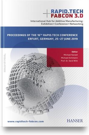 Rapid.Tech + FabCon 3.D International Hub for Additive Manufacturing: Exhibition + Conference + Networking von Eichmann,  Michael, Kynast,  Michael, Witt,  Gerd