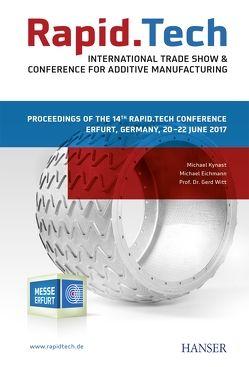 Rapid.Tech – International Trade Show & Conference for Additive Manufacturing von Eichmann,  Michael, Kynast,  Michael, Witt,  Gerd