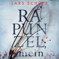 Rapunzel, mein (Ein Grall-und-Wyler-Thriller 2) von Nelleßen,  Nils, Schütz,  Lars