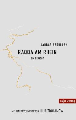 Raqqa an Rhein von Abdullah,  Jabbar