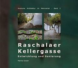Raschalaer Kellergasse. Entwicklung und Sanierung von Graser,  Marina
