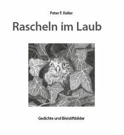 Rascheln im Laub von Keller,  Peter F.