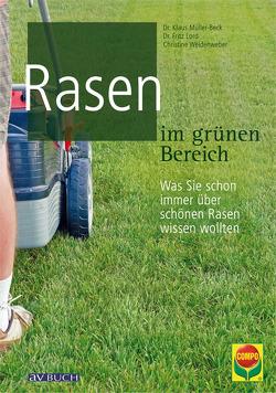 Rasen im grünen Bereich von Lord,  Dr. Fritz, Müller-Beck,  Dr. Klaus, Weidenweber,  Christine