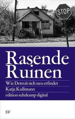 Rasende Ruinen von Kullmann,  Katja