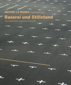 Raserei und Stillstand von Buitenhuis,  Adolf, D'Aprile,  Dorothée, Le Monde diplomatique, Lerch,  Anna
