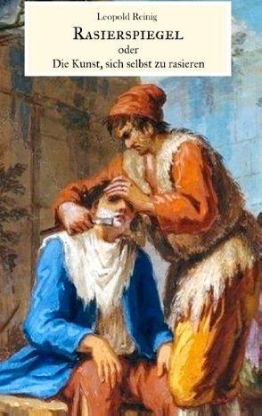 Rasierspiegel oder Die Kunst, sich selbst zu rasieren von Legrand, Reinig,  Leopold