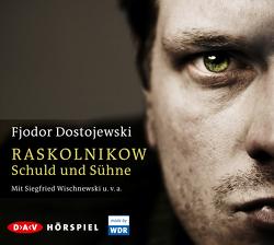Raskolnikow. Schuld und Sühne von Dostojewski,  Fjodor M., Kammer,  Klaus, Rahsin,  E. K., u.v.a., Wischnewski,  Siegfried