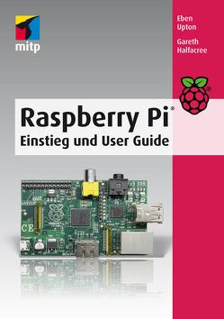 Raspberry Pi von Halfacree,  Gareth, Upton,  Eben