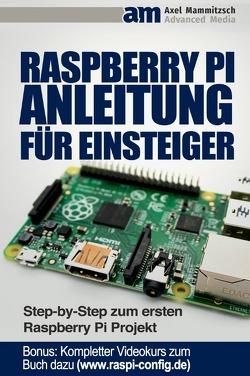 Raspberry PI Anleitung für Einsteiger von Mammitzsch,  Axel