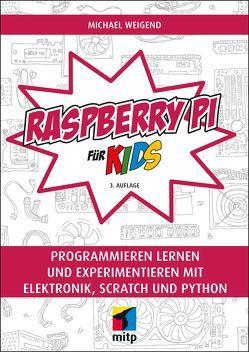 Raspberry Pi für Kids von Weigend,  Michael