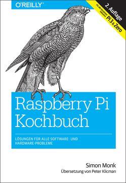 Raspberry Pi Kochbuch von Klicman,  Peter, Monk,  Simon