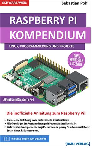 Raspberry Pi Kompendium von Pohl,  Sebastian
