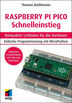 Raspberry Pi Pico Schnelleinstieg von Brühlmann,  Thomas