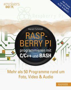 Raspberry Pi programmieren mit C/C++ und Bash von Schmidt,  Harald