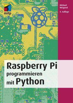 Raspberry Pi programmieren mit Python von Weigend,  Michael