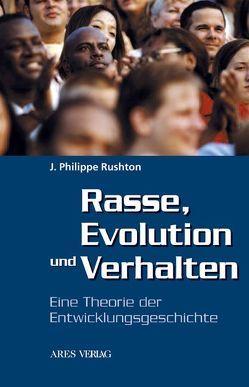 Rasse, Evolution und Verhalten von Rushton,  J Philippe