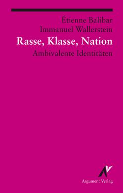 Rasse, Klasse, Nation von Balibar,  Étienne, Haupt,  Michael, Utz,  Ilse, Wallerstein,  Immanuel