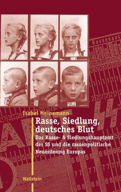 Rasse, Siedlung, deutsches Blut von Heinemann,  Isabel