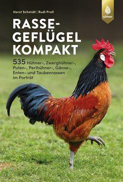 Rassegeflügel kompakt von Proll,  Rudolf, Schmidt,  Horst